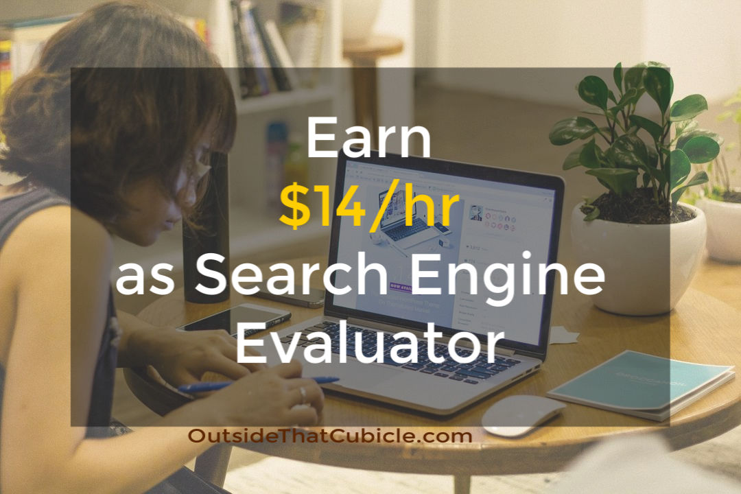 Earn $14 per hour as Search Engine Evaluator