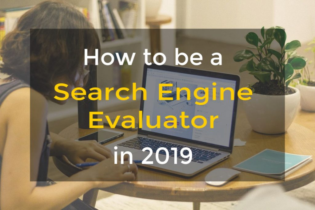 How to be a Search Engine Evaluator in 2019