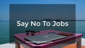 Say No to Jobs.