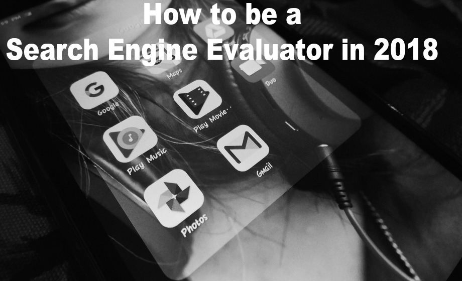 How to be a Search Engine Evaluator in 2018