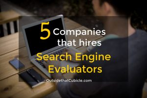 5 Companies that hires Search Engine Evaluators