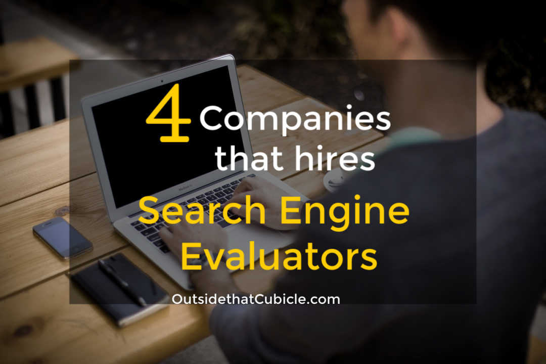 The Only 4 Search Engine Evaluator Companies That Are Hiring Today