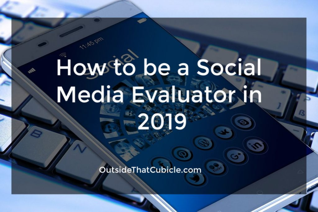 How to be a Social Media Evaluator in 2020