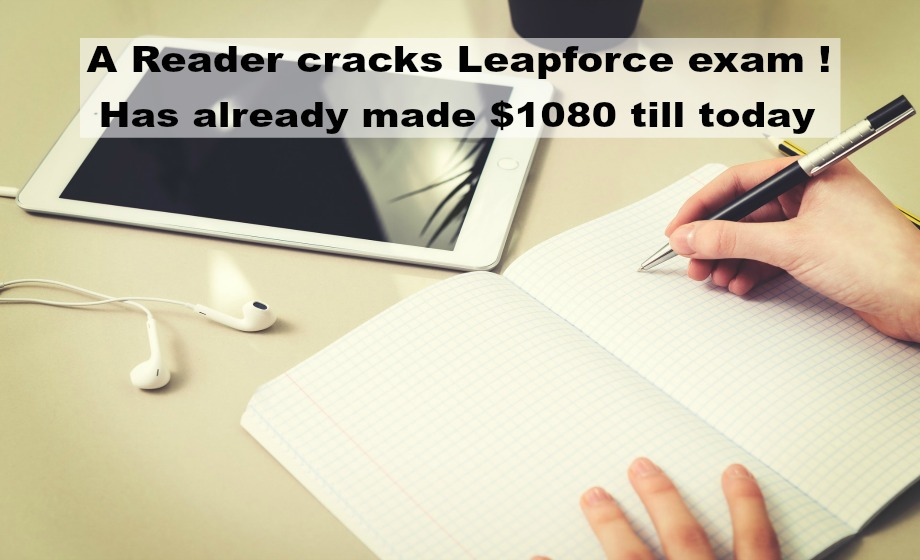 A reader cracks Leapforce exam! Has already made $1,080 till today.