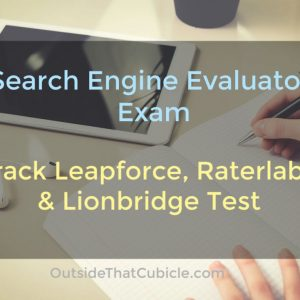 Search Engine Evaluator Exam – Crack Leapforce, Appen, Raterlabs & Lionbridge Test