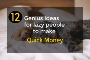 Lazy person's guide to making money real fast