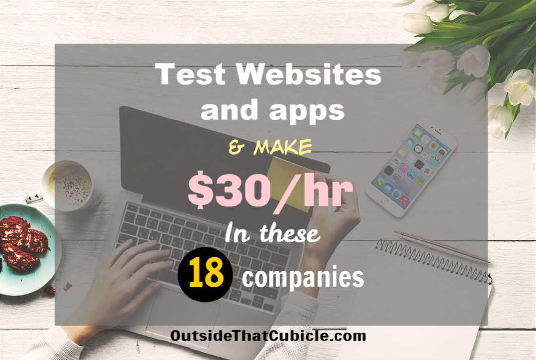 18 Companies Where You Get Paid To Test Websites And Apps