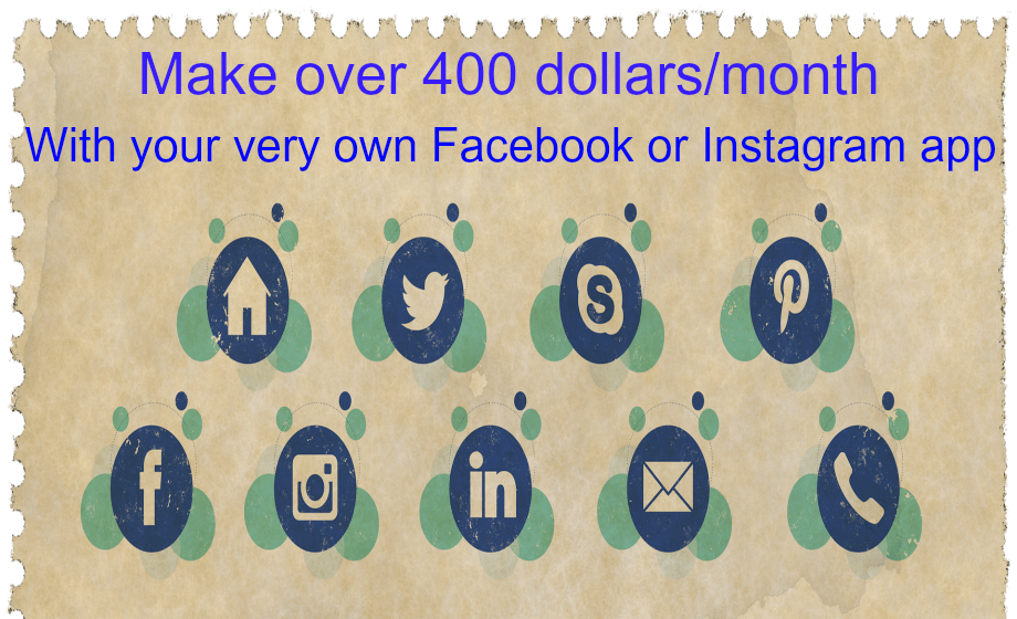 Make over 400 dollars per month with your Facebook or Instagram app today