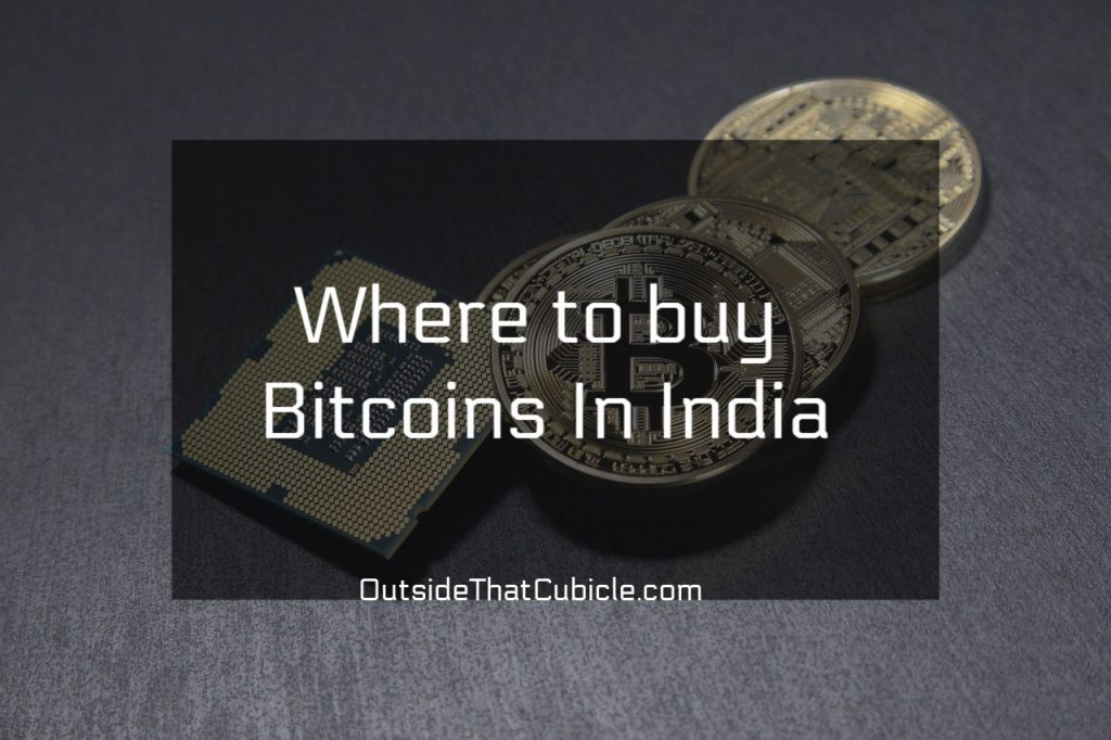 Where to buy Bitcoins and other cryptocurrencies in India