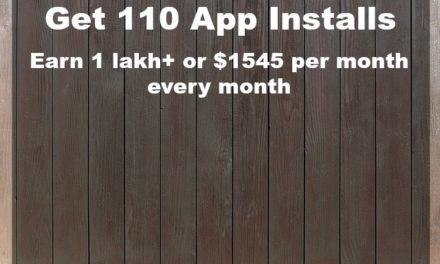 Get 110 App Installs, earn 1 lakh+ ($1545) per month, every month