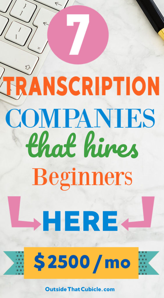 Make money online transcribing in these 7 transcription companies that hires beginners